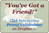 Click here to see Penny's slideshow on Dropbox