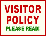VISITOR POLICY - Please Read!